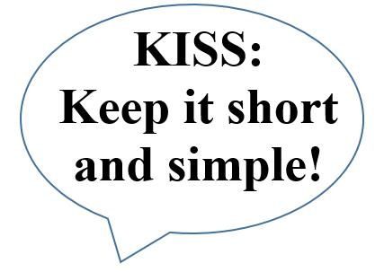 KISS Keep it short and simple