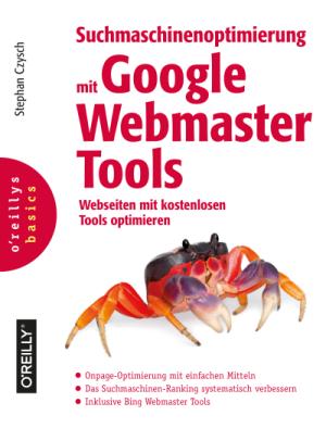 """Buchcover """"Suchmaschinenoptimierung mit Google Webmaster Tools"""" von Stephan Czysch"""