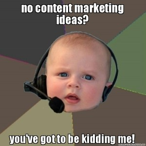 No Content Marketing ideas?