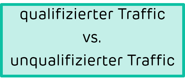 qualifizierter-vs-unqualifizierter-traffic