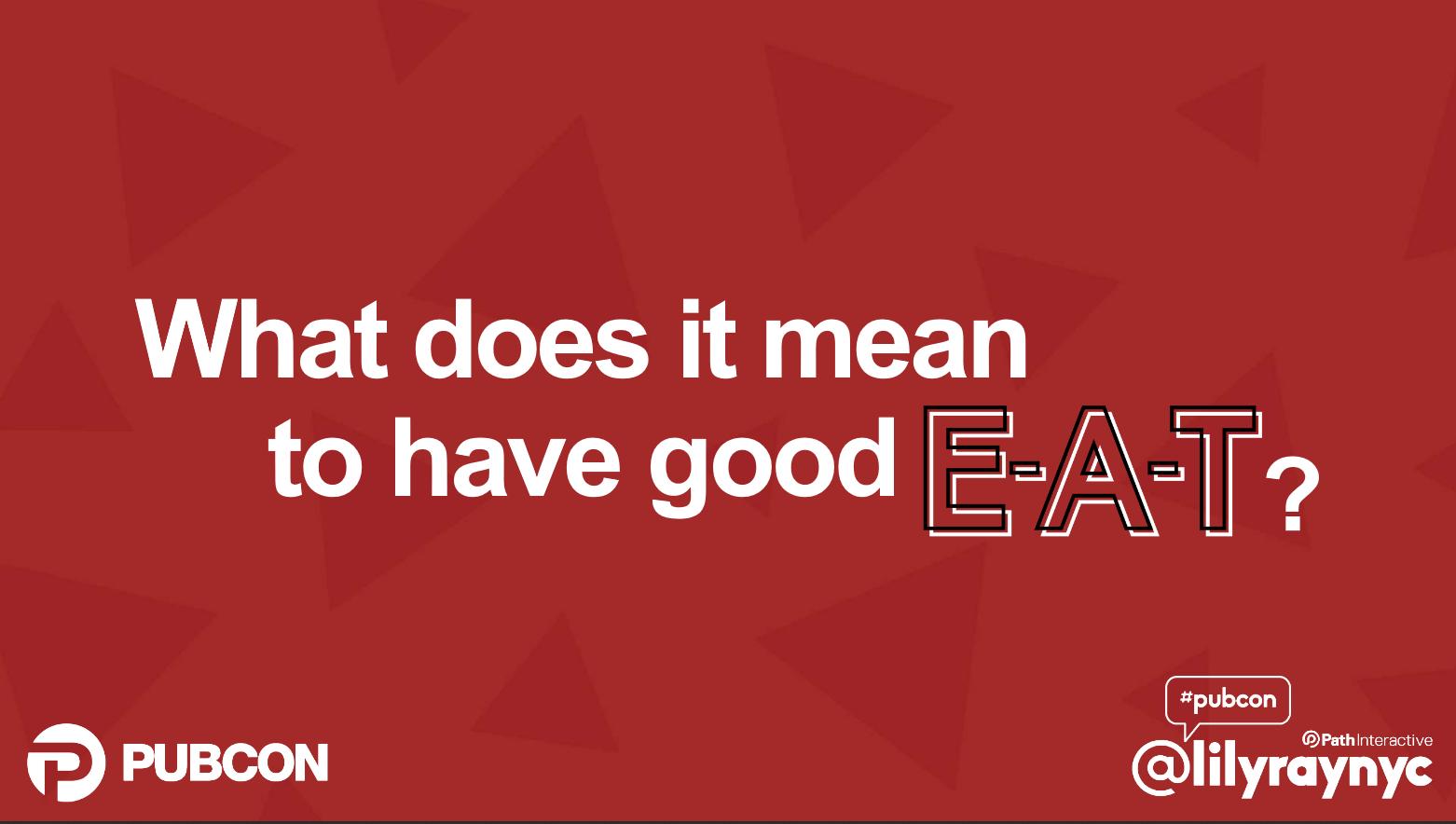 "Vortragstitle von Lily Ray auf der Pubcon 2019: ""What does it mean to have good E-A-T?"