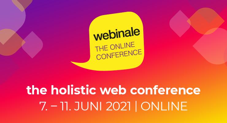 webinale - the holistic web conference vom 7. bis 11 Juni online